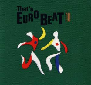 Cover - Malcolm J. Hill: That's Eurobeat Vol. 10