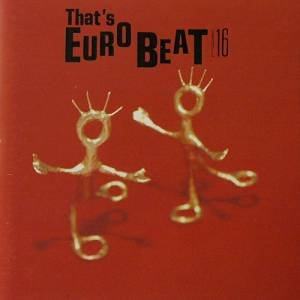 Cover - Malcolm J. Hill: That's Eurobeat Vol. 16