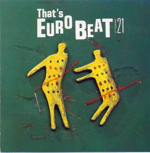 Cover - Malcolm J. Hill: That's Eurobeat Vol. 21