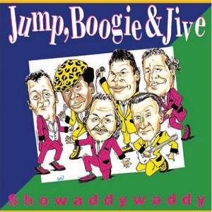 Cover - Showaddywaddy: Jump, Boogie & Jive
