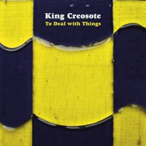 Cover - King Creosote: To Deal With Things