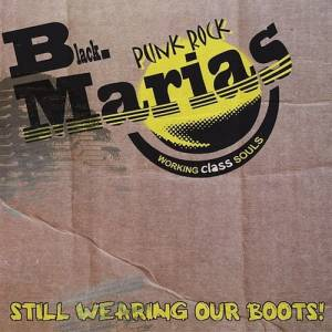 Cover - Black Marias, The: Still Wearing Our Boots!