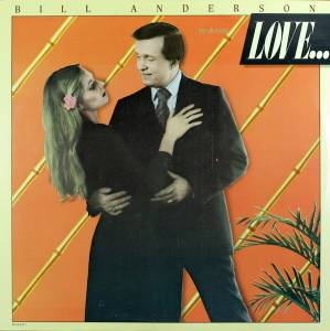 Cover - Bill Anderson: Love... & Other Sad Stories