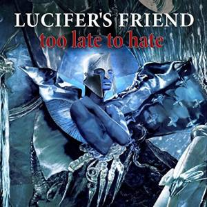 Cover - Lucifer's Friend: Too Late To Hate