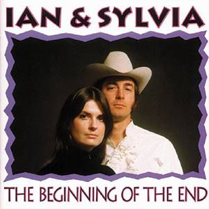 Cover - Ian & Sylvia: Beginning From The End, The