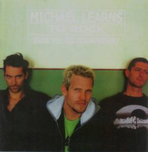 Cover - Michael Learns To Rock: Take Me To Your Heart