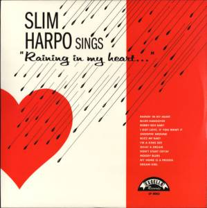 "Cover - Slim Harpo: Sings ""Raining In My Heart..."""