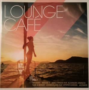 Cover - Sharam Feat. Daniel Bedingfield: Lounge Café, Vol. 1