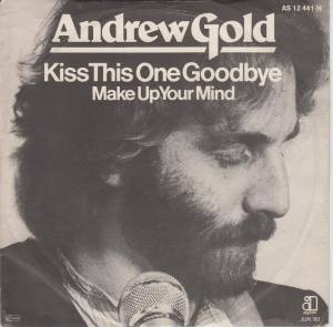 Cover - Andrew Gold: Kiss This One Goodbye