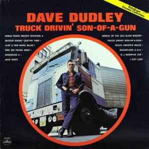 Cover - Dave Dudley: Truck Drivin' Son-Of-A-Gun