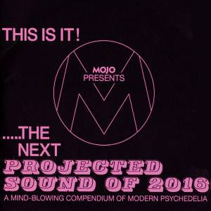 Cover - Cate Le Bon: This Is It! - Mojo Presents .....The Next Projected Sound Of 2016