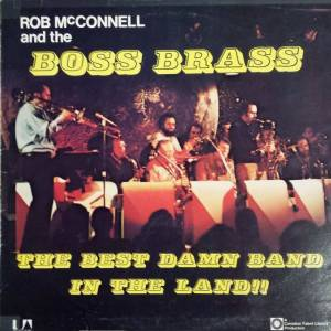 Cover - Rob McConnell & The Boss Brass: Best Damn Band In The Land!!, The