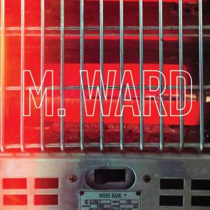 Cover - M. Ward: More Rain