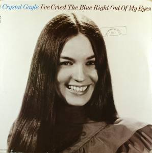 Cover - Crystal Gayle: I've Cried The Blue Right Out Of My Eyes