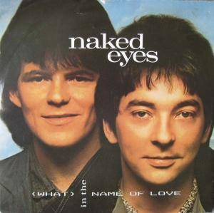 Cover - Naked Eyes: (What) In The Name Of Love