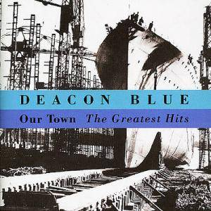 Deacon Blue: Our Town - The Greatest Hits - Cover