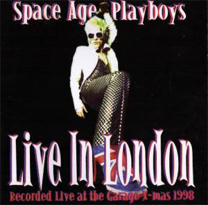 Cover - Space Age Playboys: Live In London