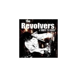 Cover - Revolvers, The: Tribute To Cliches, A