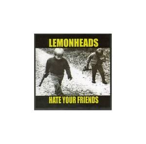 The Lemonheads: Hate Your Friends - Cover