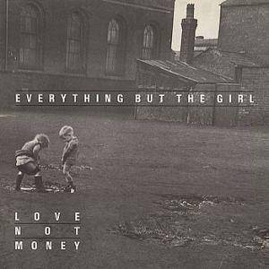 Cover - Everything But The Girl: Love Not Money