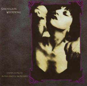 Lydia Lunch & Rowland S. Howard: Shotgun Wedding - Cover