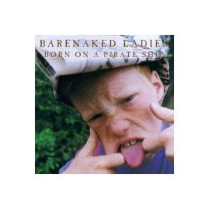 Cover - Barenaked Ladies: Born On A Pirate Ship