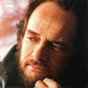 Cover - Merle Haggard: That's The Way Love Goes