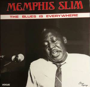 Cover - Memphis Slim: Blues Is Everywhere, The