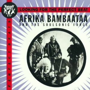 Cover - Afrika Bambaataa & Soul Sonic Force: Looking For The Perfect Beat