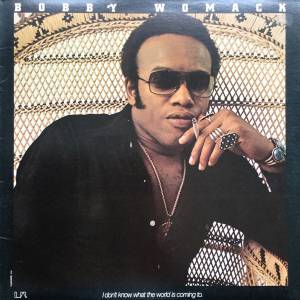 Cover - Bobby Womack: I Don't Know What The World Is Coming To