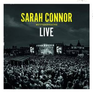 Sarah Connor: Muttersprache Live - Cover