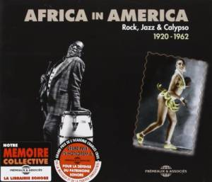 Cover - King Oliver's Creole Jazz Band: Africa In America. Rock, Jazz & Calypso 1920-1962