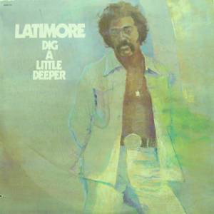 Cover - Latimore: Dig A Little Deeper