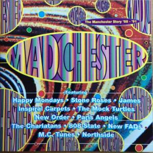 Madchester - The Manchester Story '88 - '91 - Cover