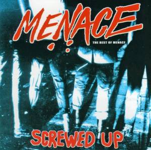 Menace: Screwed Up - The Best Of Menace - Cover