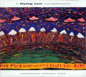 Pink Flying Saucers Over The Southern Alps • A Flying Nun Compilation - Cover