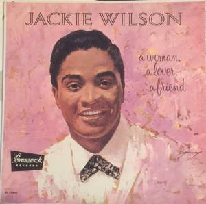 Cover - Jackie Wilson: Woman, A Lover, A Friend, A