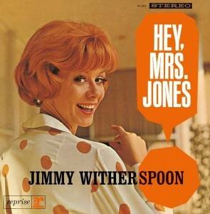 Cover - Jimmy Witherspoon: Hey, Mrs. Jones
