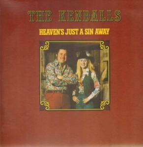 Cover - Kendalls, The: Heaven's Just A Sin Away