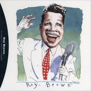 Cover - Roy Brown: Complete Imperial Recordings - Capitol Blues Collection, The