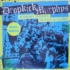 Cover - Dropkick Murphys: 11 Short Stories Of Pain & Glory