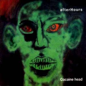 Cover - Afterhours: Cocaine Head