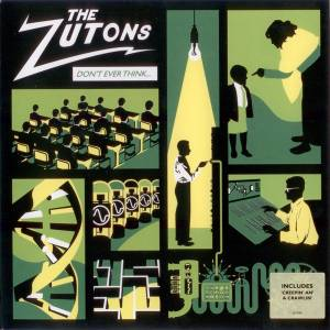 Cover - Zutons, The: Don't Ever Think (Too Much)