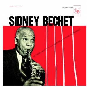 Cover - Sidney Bechet: Grand Master Of The Soprano Saxophone And Clarinet, The