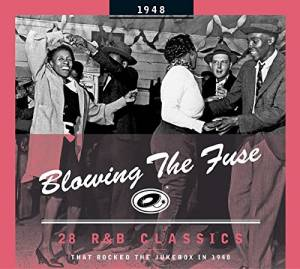 Cover - Camille Howard: Blowing The Fuse 1948 - 28 R&B Classics That Rocked The Jukebox In 1948
