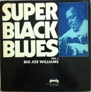 Cover - Big Joe Williams: Super Black Blues Vol. 1