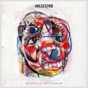 Cover - Halestorm: ReAniMate 3.0: The CoVeRs eP