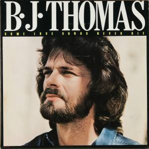 Cover - B.J. Thomas: Some Love Songs Never Die