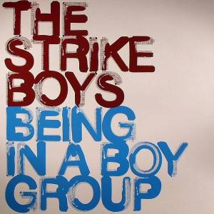 Cover - Strike Boys, The: Being In A Boygroup
