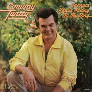 Cover - Conway Twitty: Georgia Keeps Pulling On My Ring